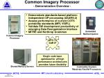common imagery processor demonstration overview1