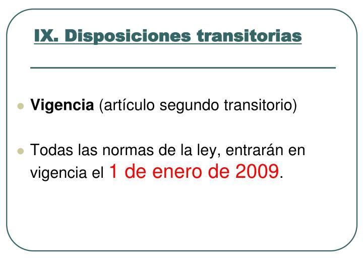 IX. Disposiciones transitorias