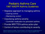 pediatric asthma care 1997 naepp asthma guidelines