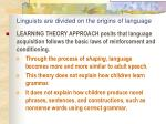 linguists are divided on the origins of language