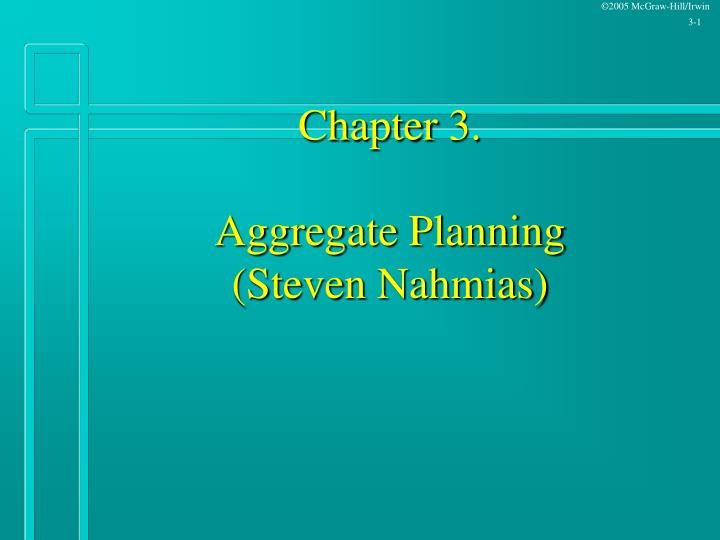 chapter 3 aggregate planning steven nahmias n.
