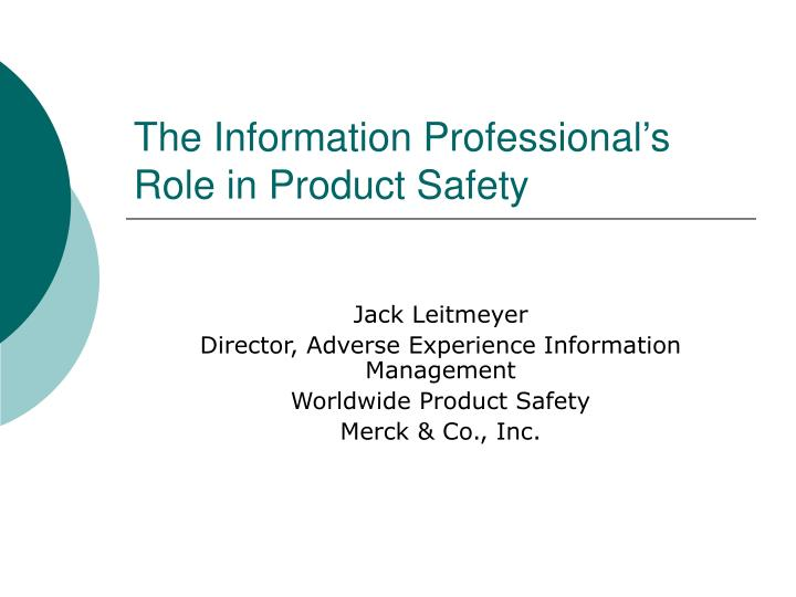 the information professional s role in product safety n.