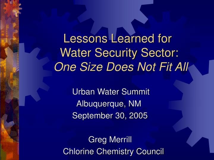 lessons learned for water security sector one size does not fit all n.