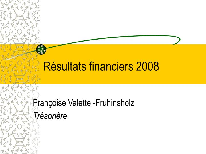 Résultats financiers 2008