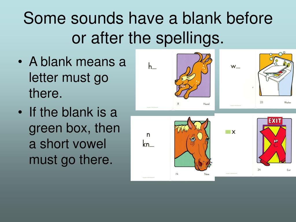 Some sounds have a blank before or after the spellings.