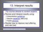 13 interpret results