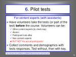 6 pilot tests