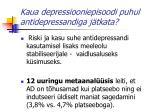 kaua depressiooniepisoodi puhul antidepressandiga j tkata
