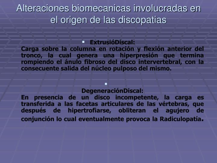 Alteraciones biomecanicas involucradas en el origen de las discopatias