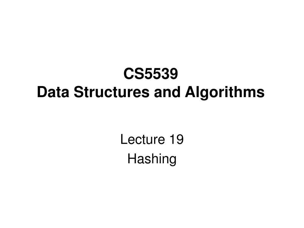 cs5539 data structures and algorithms l.