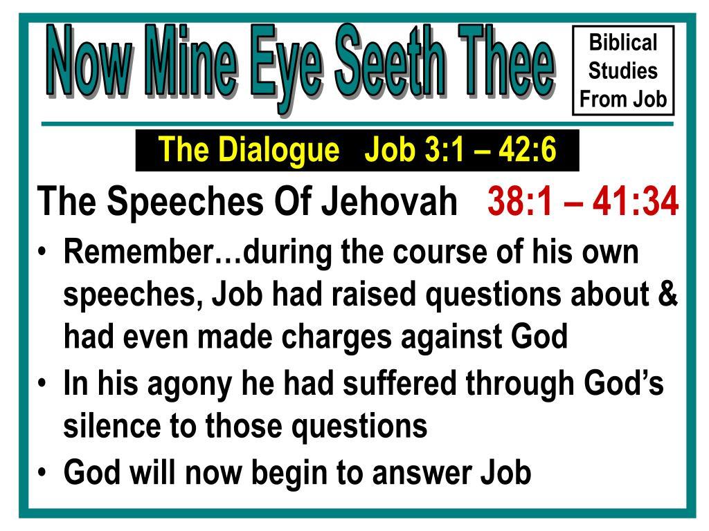 The Dialogue   Job 3:1 – 42:6