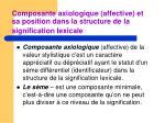 composante axiologique affective et sa position dans la structure de la signification lexicale