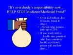 it s everybody s responsibility now help stop medicare medicaid fraud