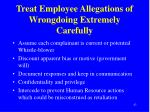 treat employee allegations of wrongdoing extremely carefully