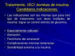 tratamiento isci bombas de insulina candidatos indicaciones