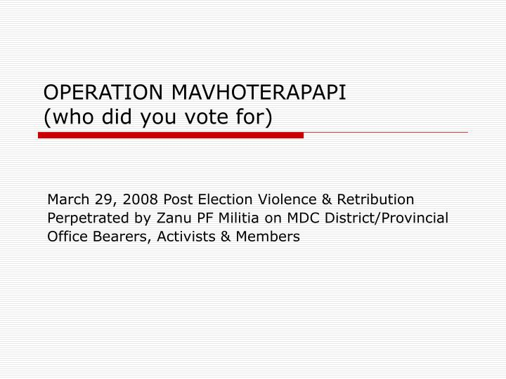 operation mavhoterapapi who did you vote for n.