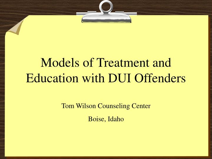 models of treatment and education with dui offenders n.
