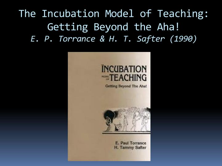 The Incubation Model of