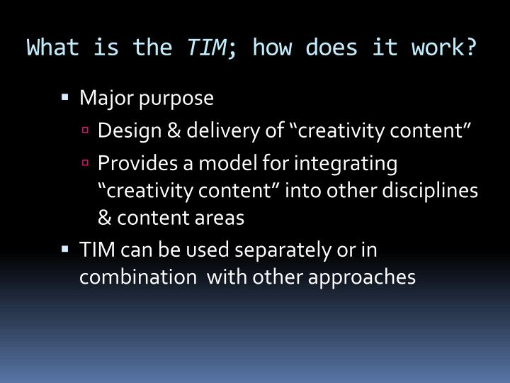 What is the tim how does it work