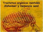 trastornos org nicos mentales alzheimer y demencia senil