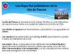 los rapa nui pobladores de la isla de pascua