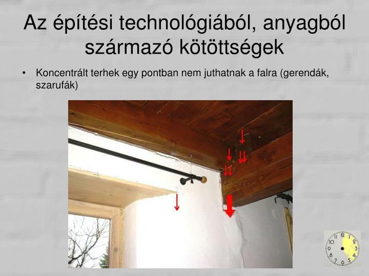 Az építési technológiából, anyagból származó kötöttségek