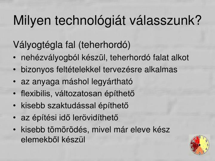 Milyen technológiát válasszunk?