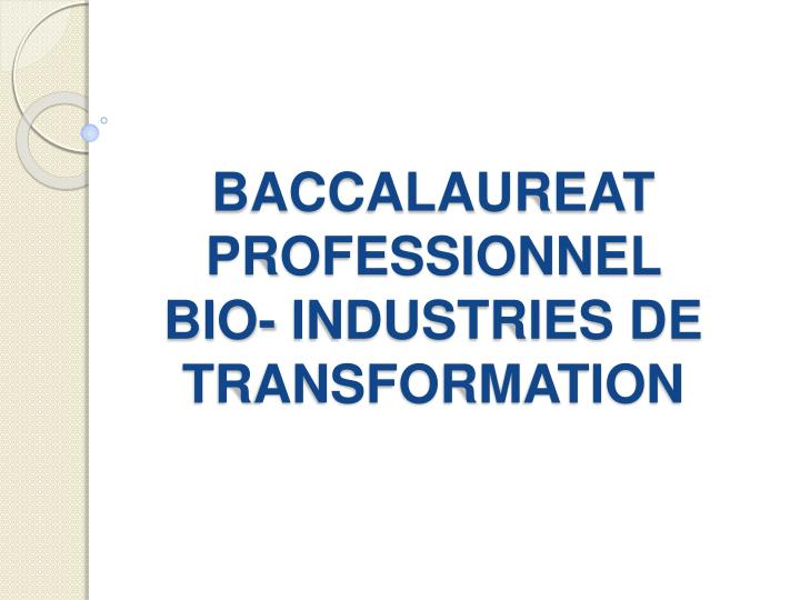 baccalaureat professionnel bio industries de transformation n.