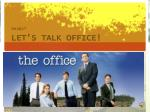 let s talk office