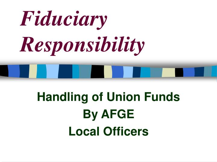 fiduciary responsibility n.