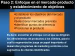 paso 2 enfoque en el mercado producto y establecimiento de objetivos