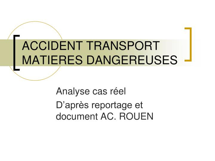 accident transport matieres dangereuses n.