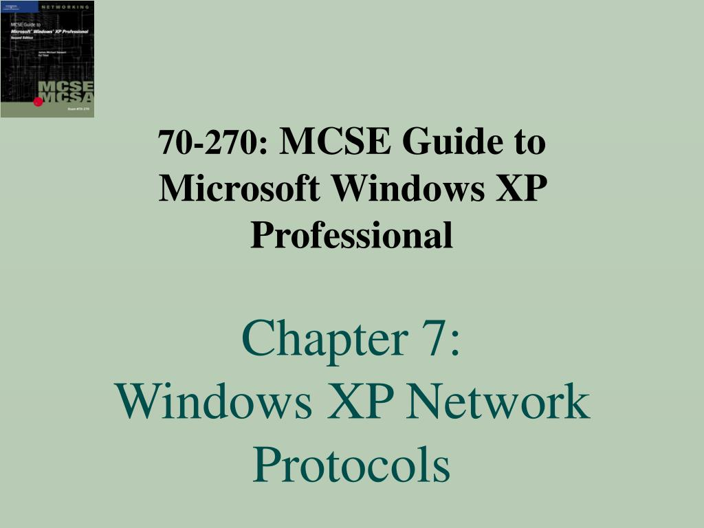 70 270 mcse guide to microsoft windows xp professional chapter 7 windows xp network protocols l.