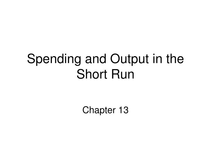 spending and output in the short run n.