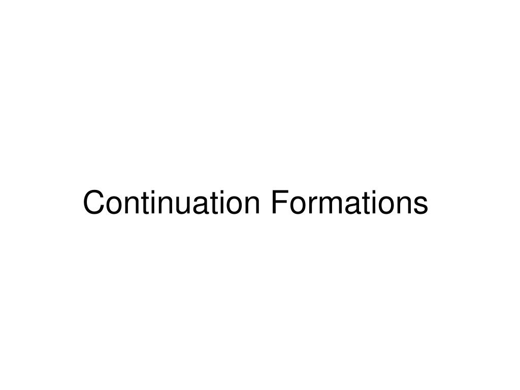 Continuation Formations