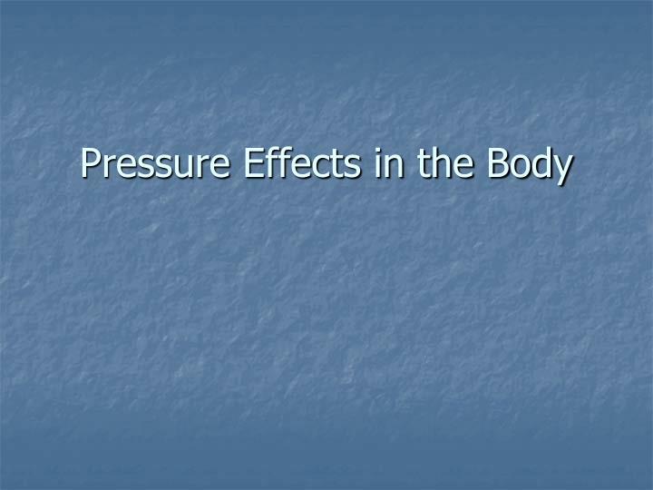 pressure effects in the body n.