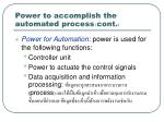 power to accomplish the automated process cont