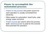 power to accomplish the automated process1