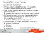 record windows server customer adoption