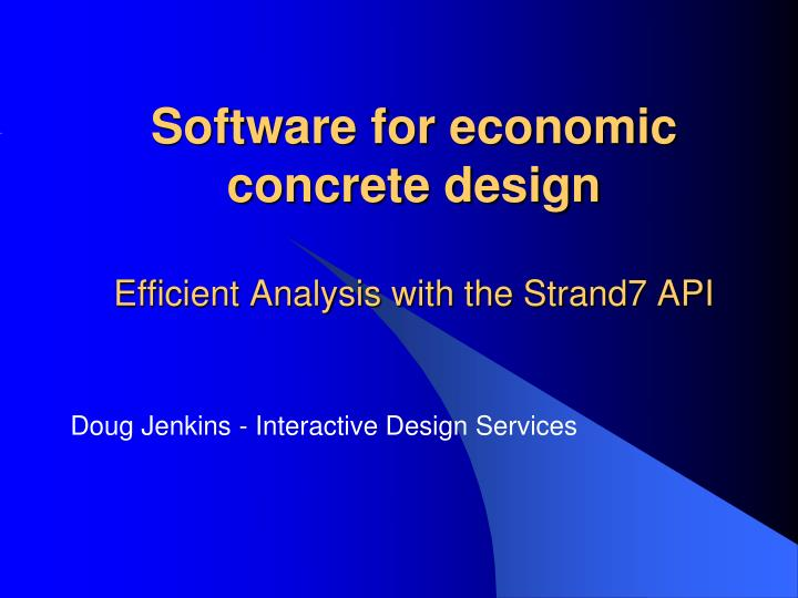 software for economic concrete design efficient analysis with the strand7 api n.