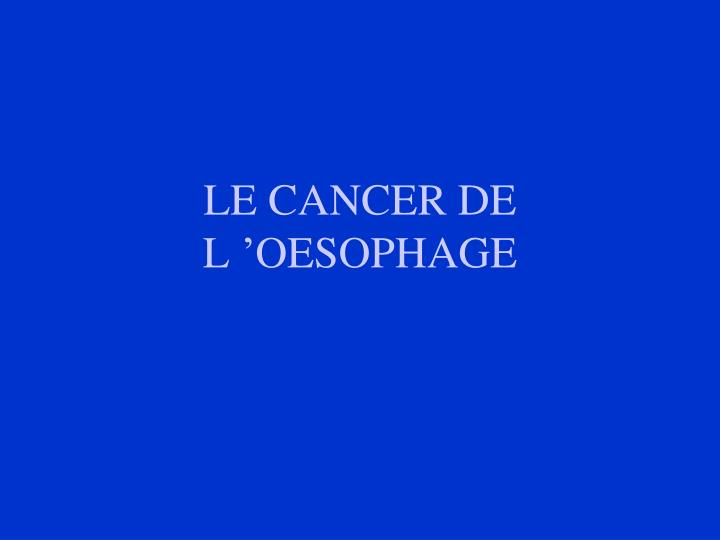 le cancer de l oesophage n.