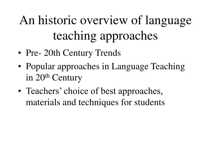 an historic overview of language teaching approaches n.