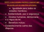 sadc e seus estados membros esperam agir de acordo com os seguintes princ pios