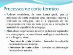 processos de corte t rmico