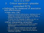 how do we do ebm 3 critical appraisal placebo controlled rcts8