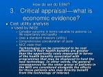 how do we do ebm 3 critical appraisal what is economic evidence2