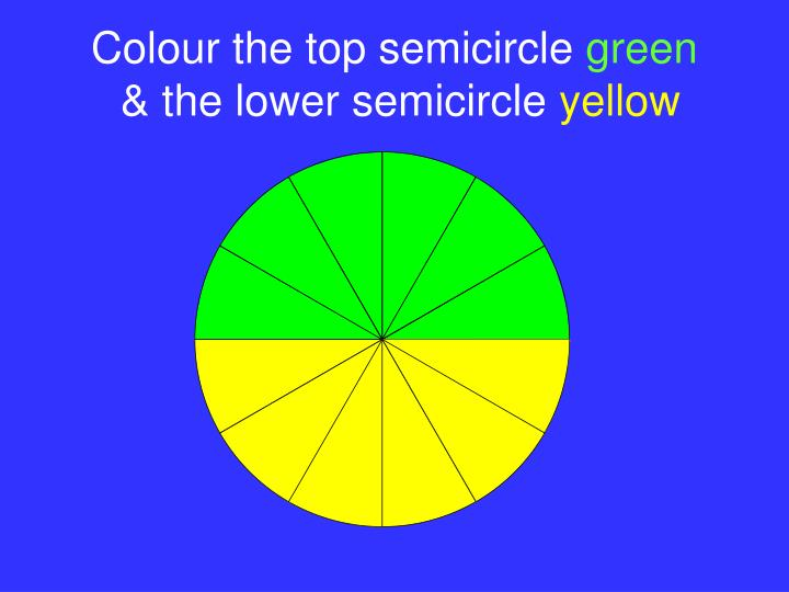 Colour the top semicircle
