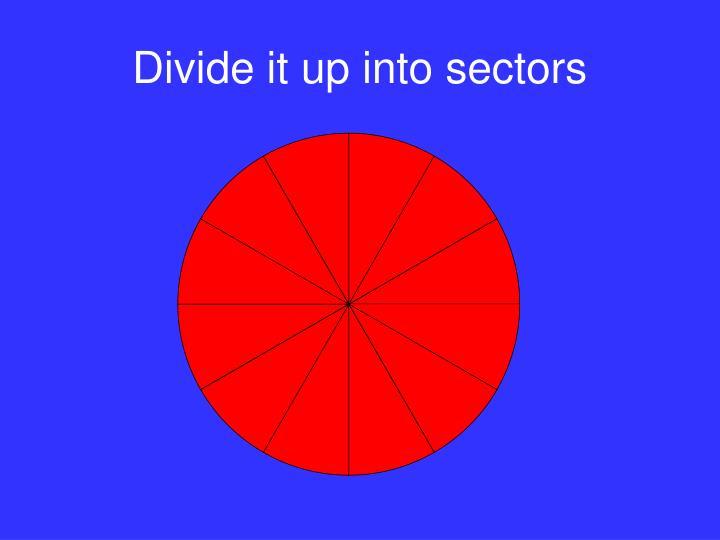 Divide it up into sectors