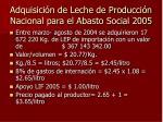 adquisici n de leche de producci n nacional para el abasto social 2005