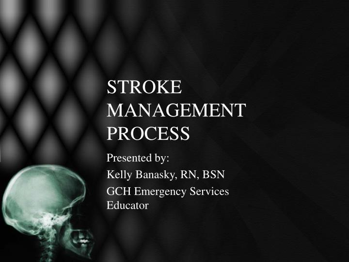 stroke management process n.